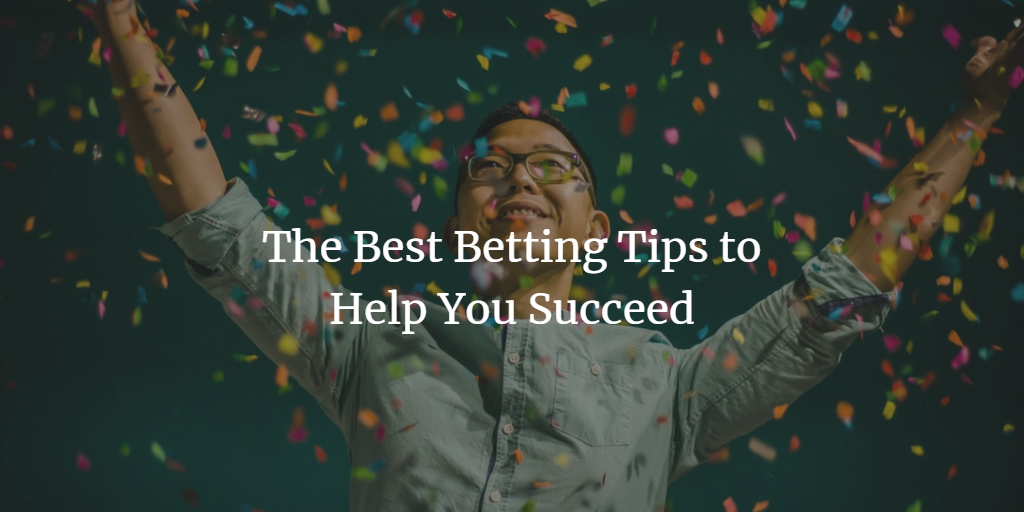 best betting tips to help you succeed